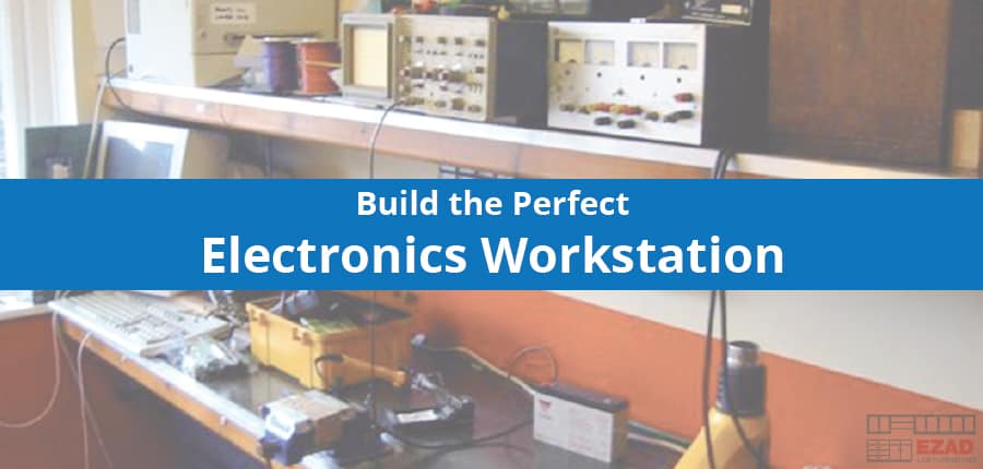 Build the Perfect Electronics Workstation
